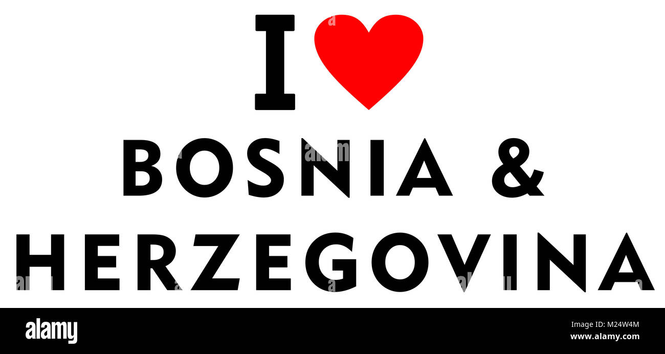 I love Bosnia Herzegovina country text red heart message - Stock Image