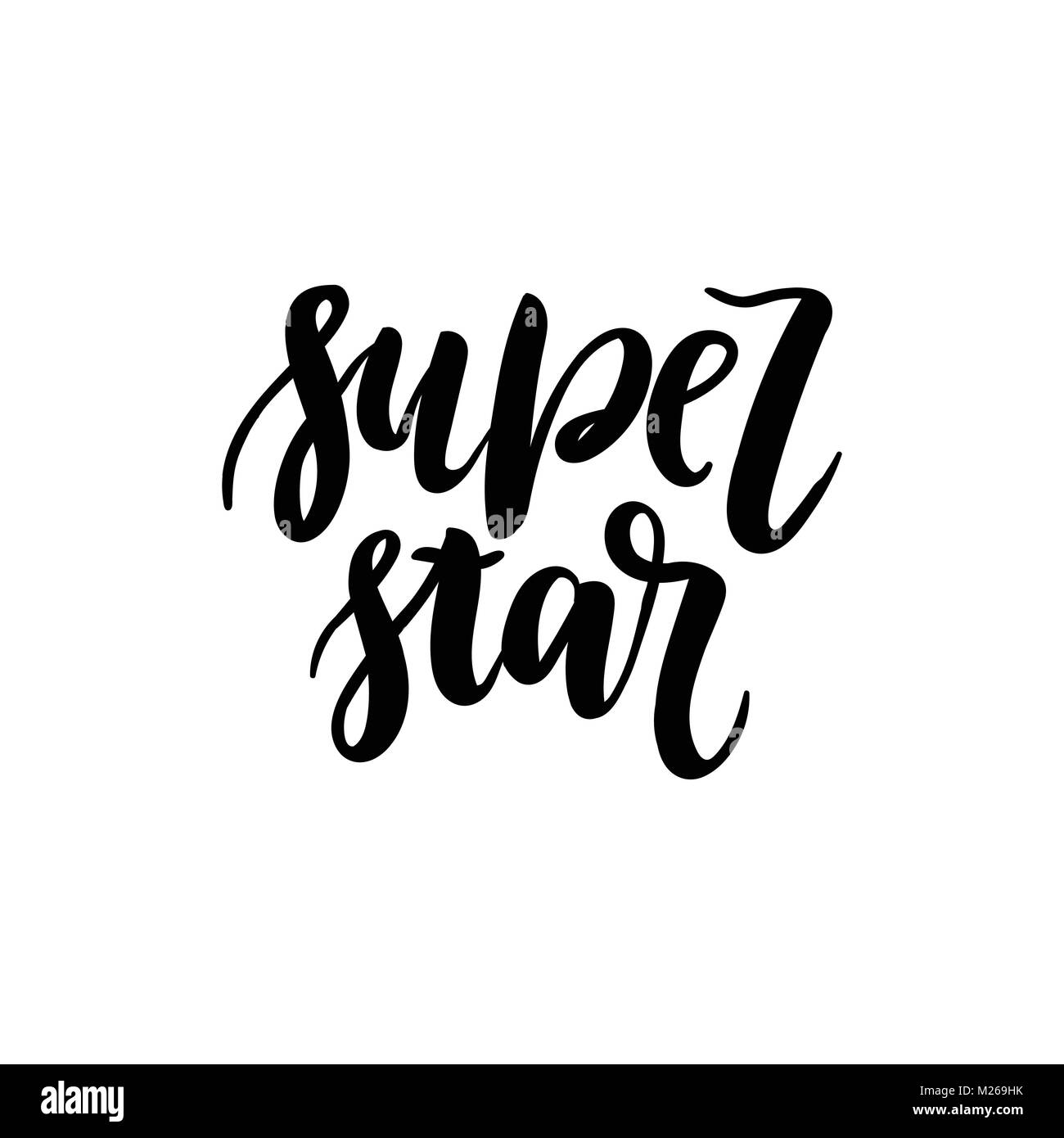 Super star hand written lettering. Modern brush calligraphy for card, poster, tee print. Grunge texture. Vector - Stock Image