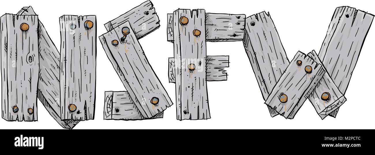 Old and faded cartoon barn boards nailed together to form letters spelling the online internet acronym NSFW, Not - Stock Vector