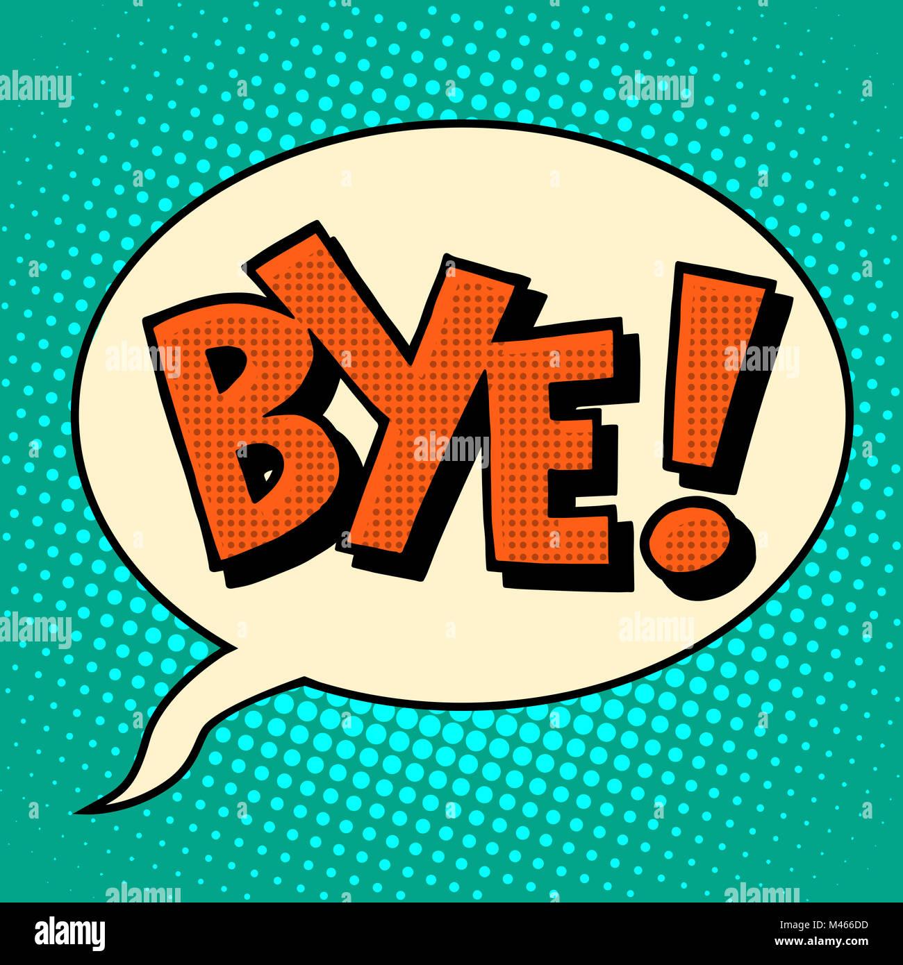 Goodbye bye comic bubble text - Stock Image