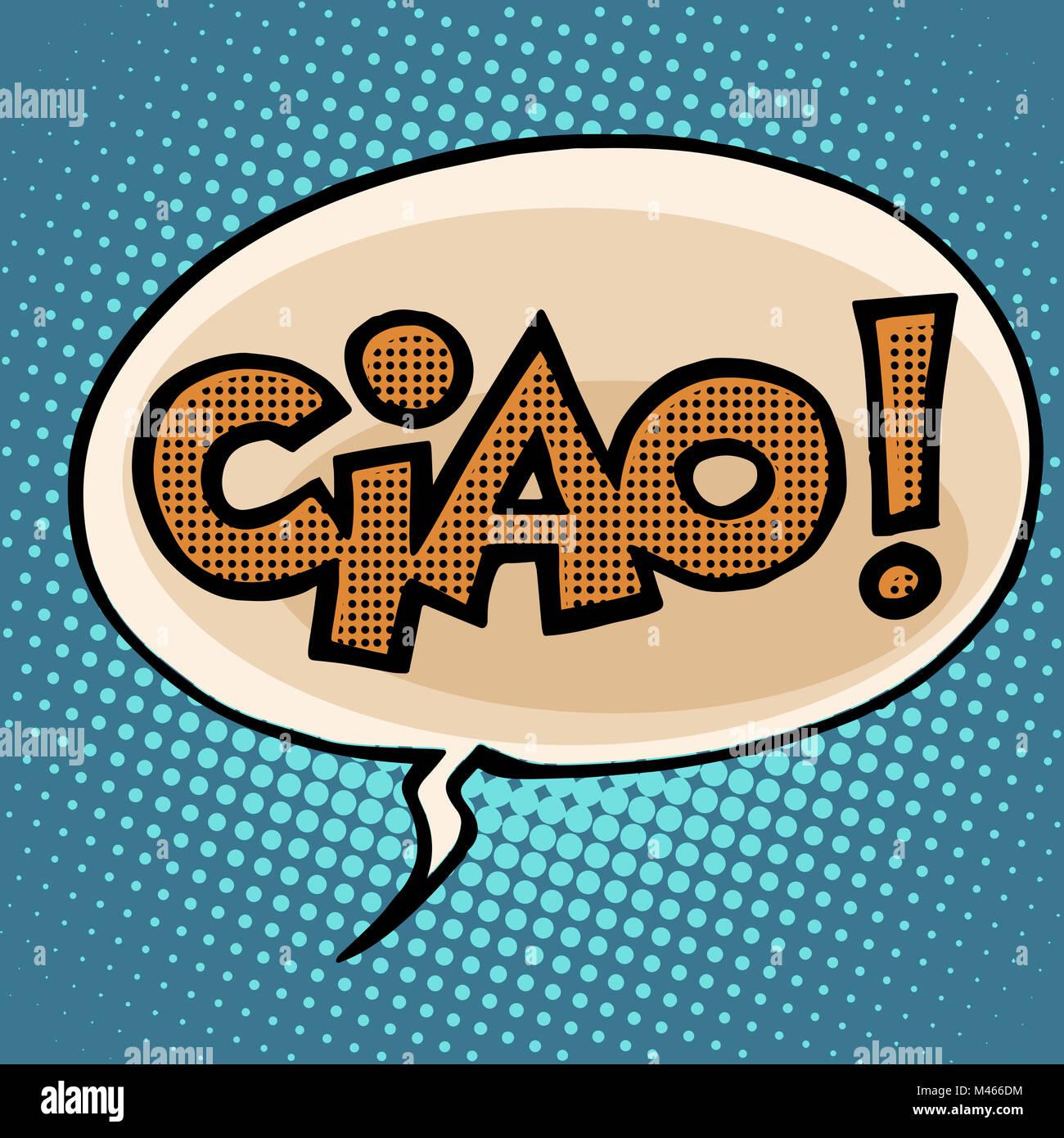 ciao goodbye bubble comic text - Stock Image