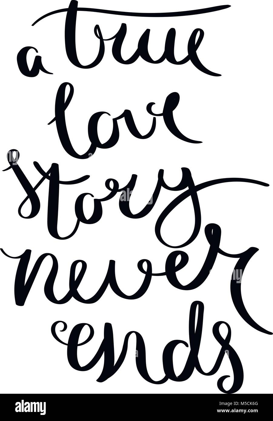 A True Love Story Never Ends Inspirational Vector Hand Drawn Quote