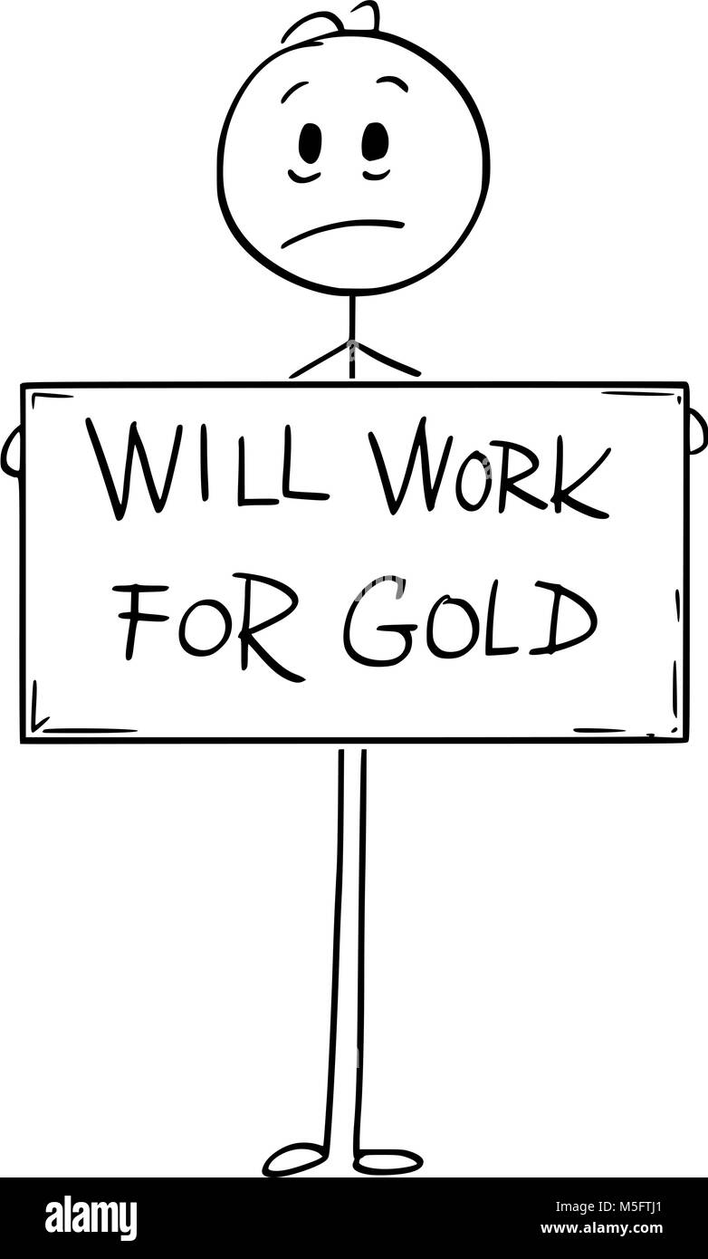 Cartoon of Sad Hungry Unemployed Man Holding Will Work For Gold Sign - Stock Image