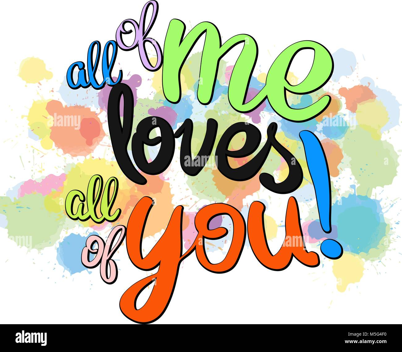 All of me loves all of you written phrase. Vector Artwork Concept. Ready for Poster Print and Greeting Card Design. Stock Vector