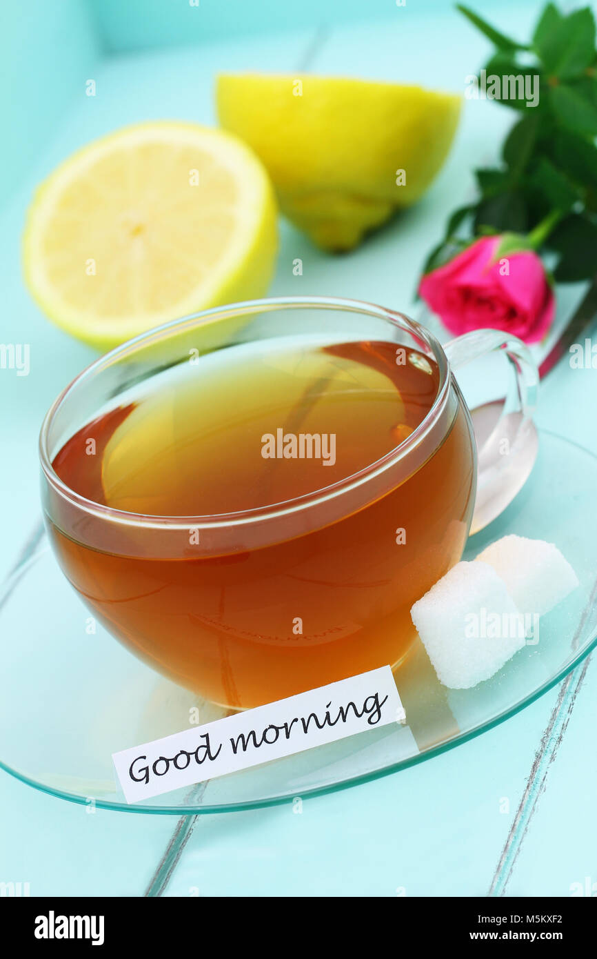 Good Morning Card With Cup Of Tea Lemon And Pink Wild Rose On The Stock Photo Alamy