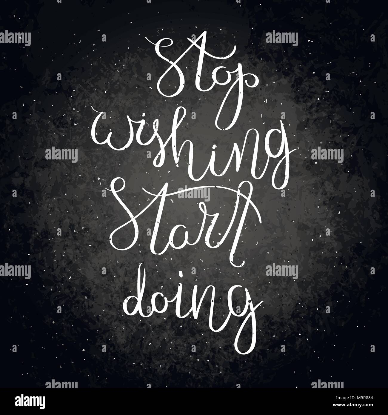Stop Wishing, Start Doing. Inspirational Vector Hand Drawn Quote. Chalk  Lettering On Blackboard. Motivation Saying For Cards, Posters And T Shirt