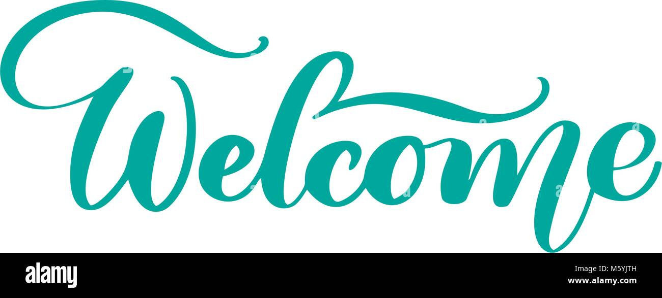welcome hand drawn text trendy hand lettering quote fashion graphics art print for posters and greeting cards design calligraphic isolated quote in
