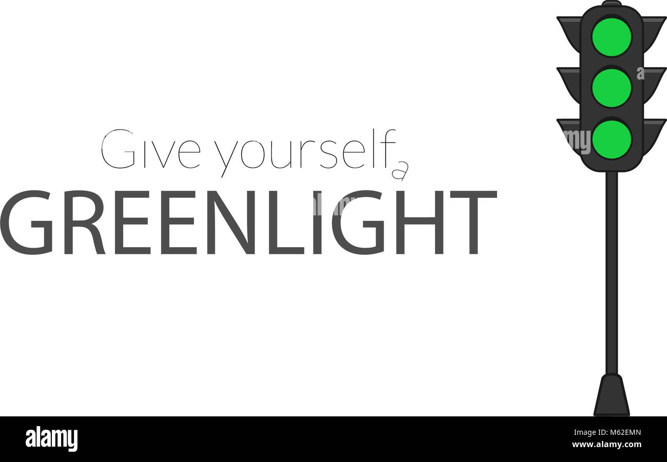 Motivational poster with traffic light. Give yourself a greenlight impulsive text Stock Vector