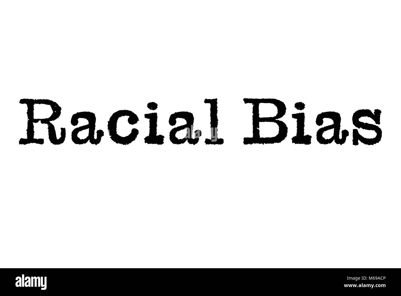 The word Racial Bias from a typewriter on a white background - Stock Image