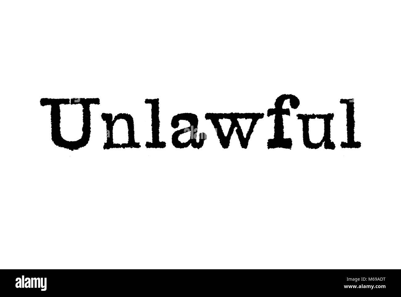 The word Unlawful from a typewriter on a white background - Stock Image