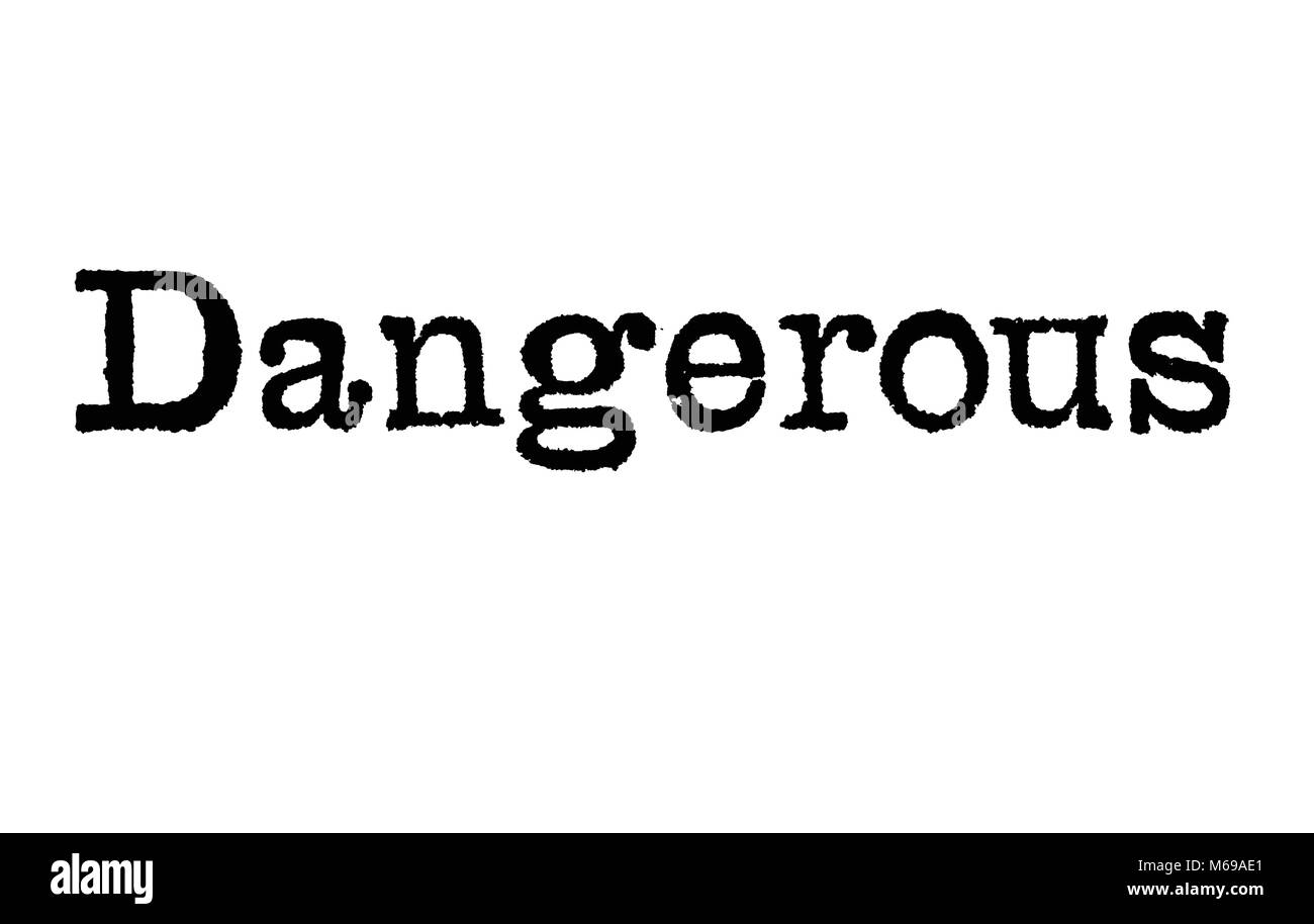 The word Dangerous from a typewriter on a white background - Stock Image