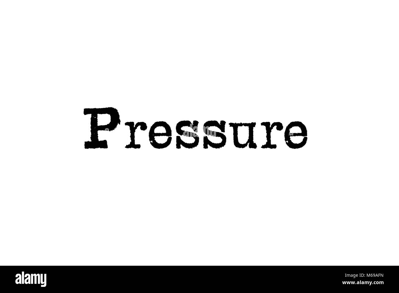 The word Pressure from a typewriter on a white background - Stock Image
