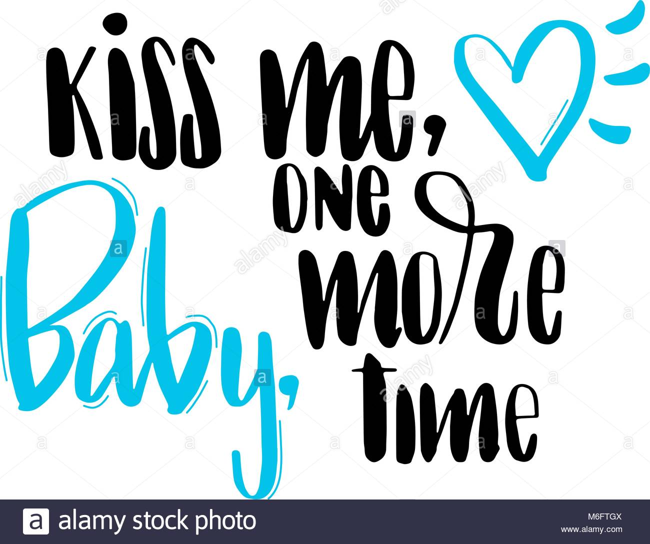 Text Kiss me baby one more time in black with blue heart. For card, postcard, page ect. Hand drawn calligraphy text. - Stock Vector