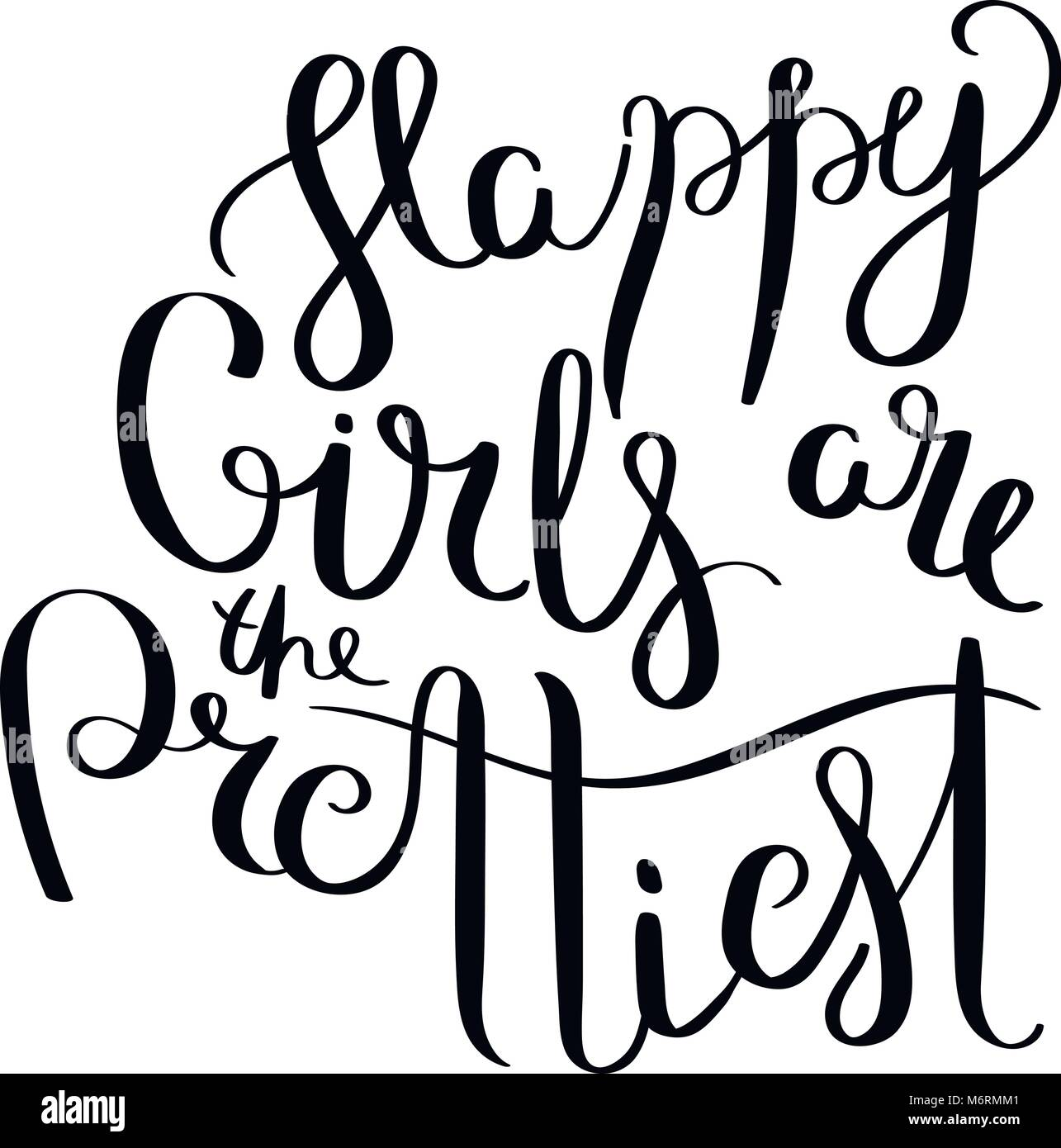 Happy girls are the prettiest. Hand written calligraphy quote motivation for life and happiness. For postcard, poster, - Stock Vector