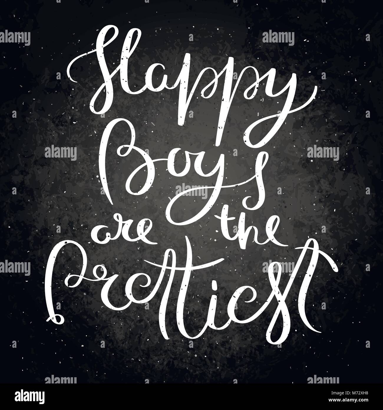Happy boys are the prettiest. Hand written calligraphy quote motivation for life and happiness on blackboard. For - Stock Vector