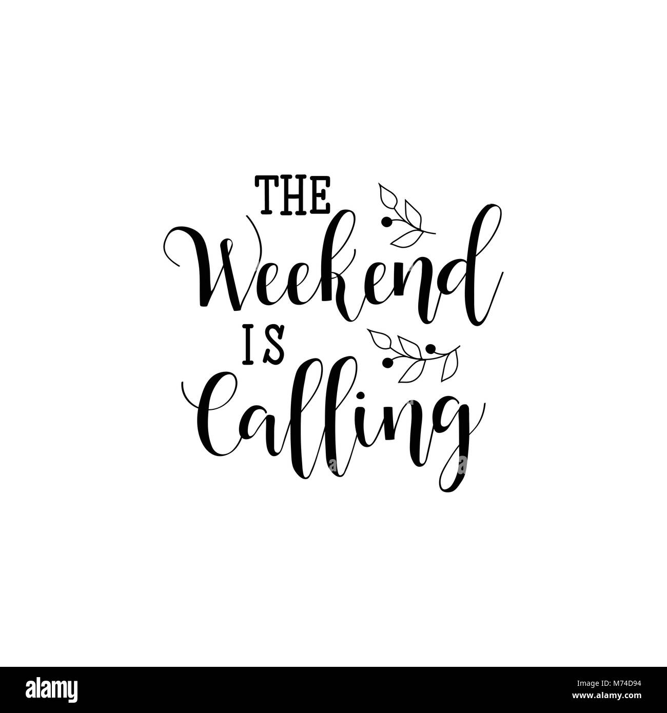 the weekend is calling. lettering. Hand drawn vector illustration. element for flyers, banner, postcards and posters. - Stock Vector