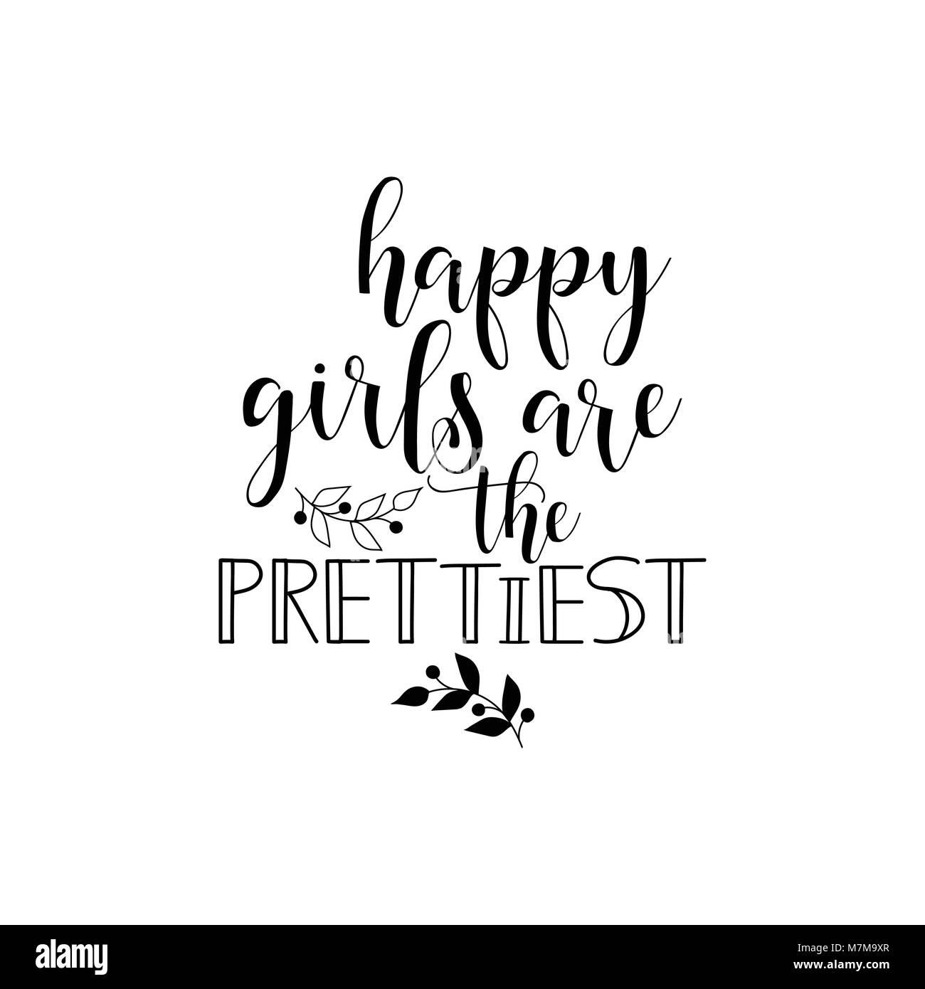 Happy girls are the prettiest. lettering. Hand drawn vector illustration. element for flyers, banner, postcards - Stock Image