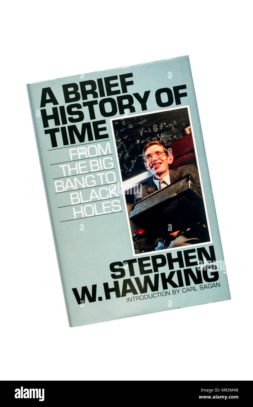 a brief history of time by stephen hawking When stephen hawking (january 8, 1942–march 14, 2018) sent his book proposal for what would become a brief history of time: from the big bang to black holes (public library) to cambridge.