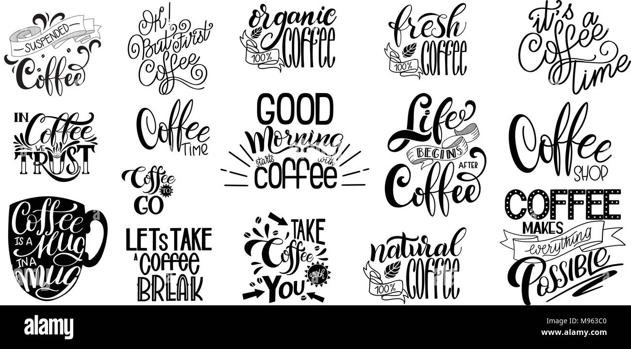 Lettering Sets Of Coffee Quotes Calligraphic Hand Drawn Sign Graphic Design Lifestyle Texts Cup Typography Shop Promotion Motivation