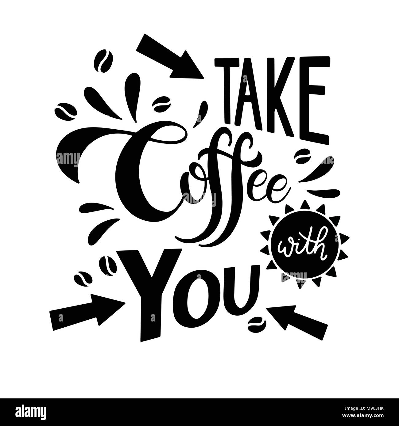 take coffee you lettering coffee quotes handwritten design