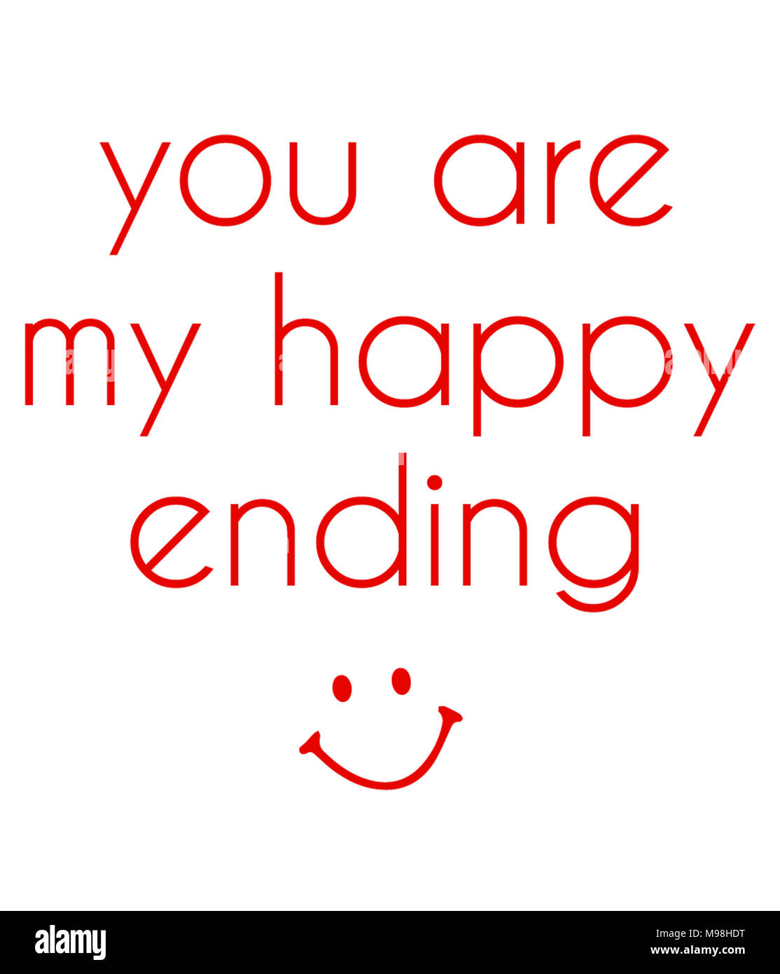 you are my happy ending - Stock Image