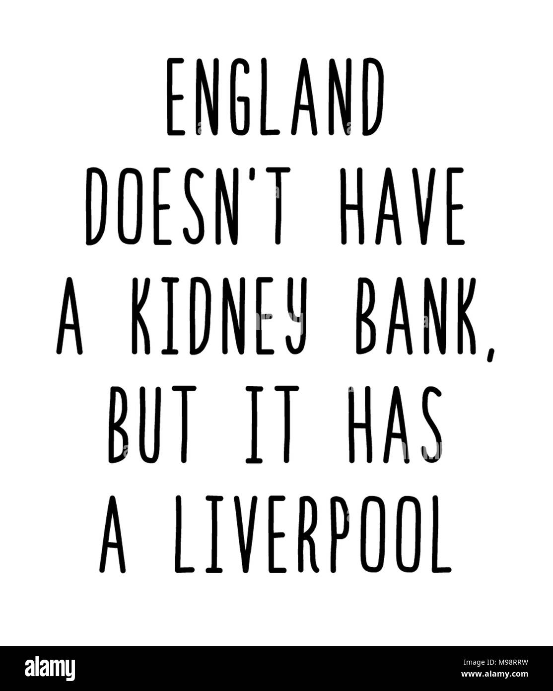 England doesn't have a kidney bank but it has a Liverpool - Stock Image