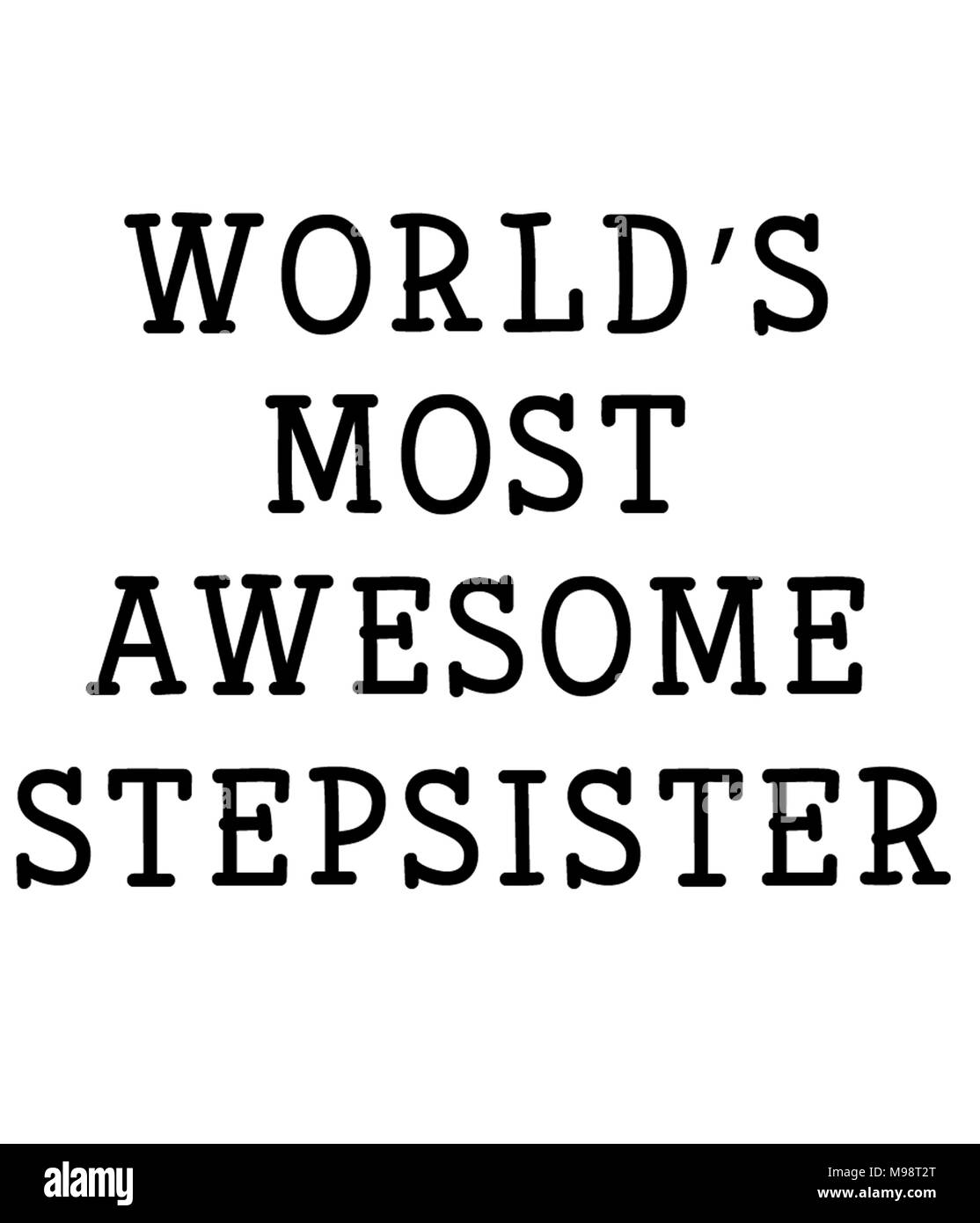 World\'s most awesome stepsister Stock Photo: 177830096 - Alamy
