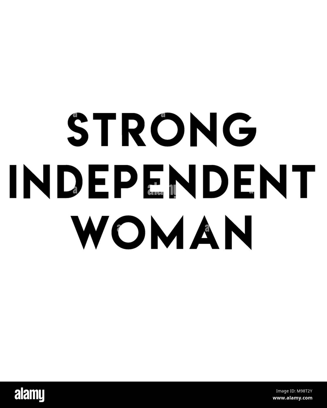 Strong Independent Woman quotes, inspirational - Stock Image