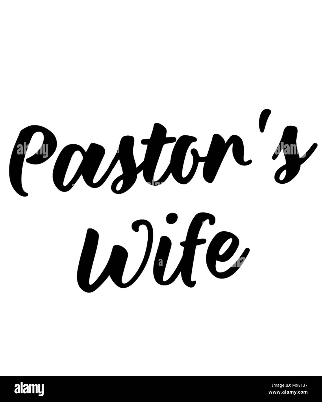 Pastor's Wife - print design and lettering in black font. - Stock Image
