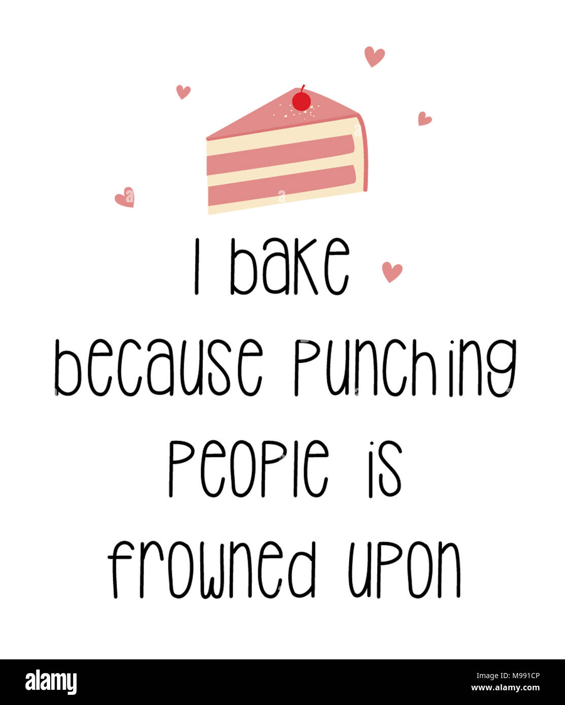 i bake because punching people is frowned upon - Stock Image