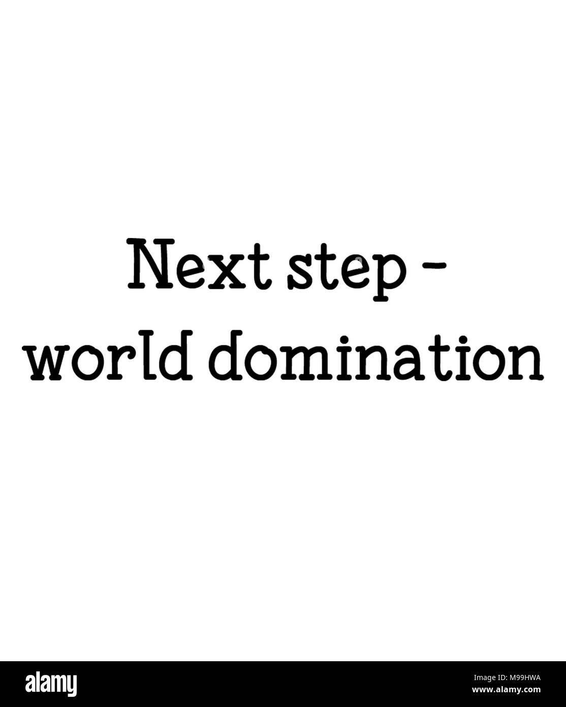 Next step - world domination - Stock Image