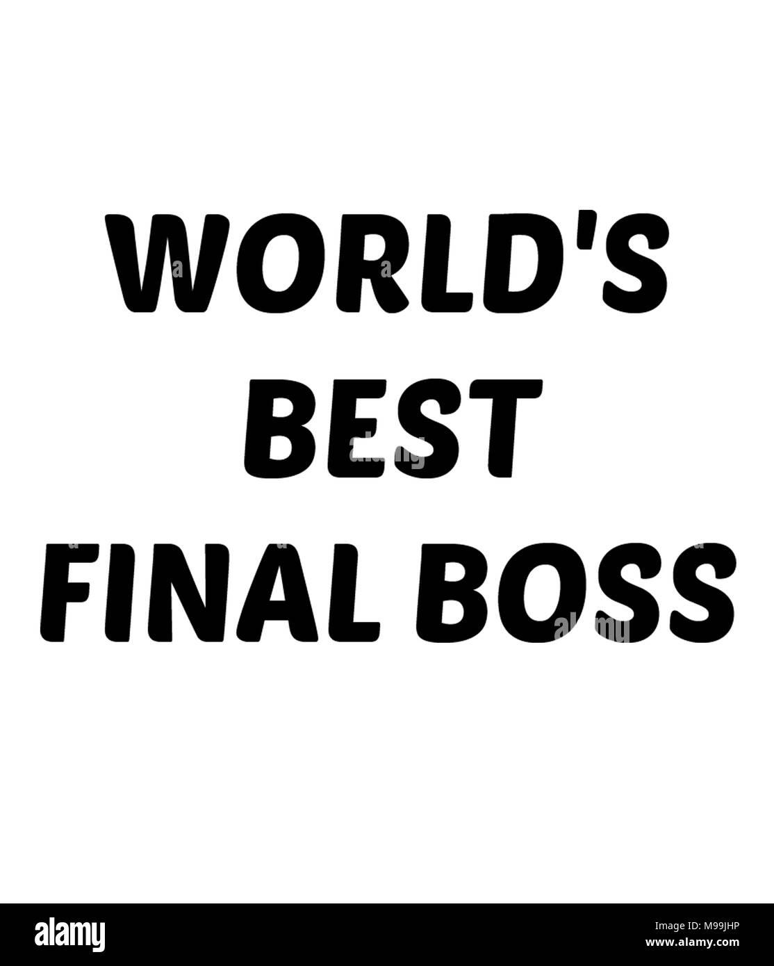 WORLD'S BEST FINAL BOSS - Stock Image