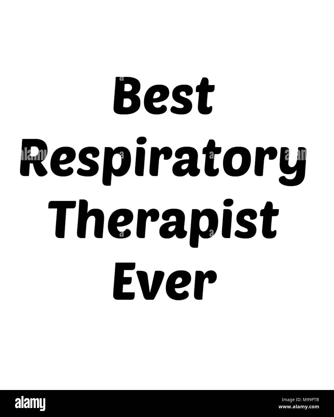 Best Respiratory Therapist Ever - Stock Image