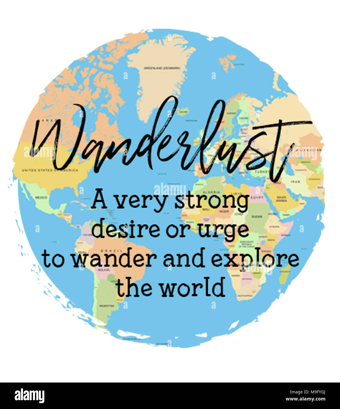 WANDERLUST A very strong desire to urge to wander and explore the world - Stock Image