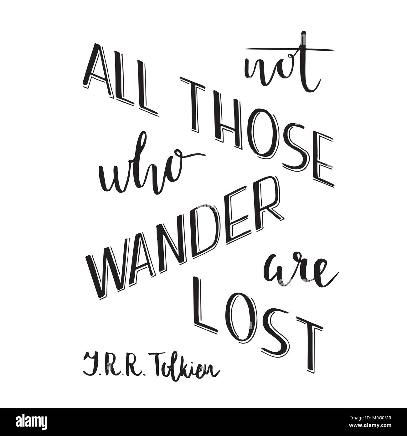 Hand lettering typography poster. Romantic quote not all those who wander are lost, tolkien, isolated. For optimistic, design, posters, cards, t shirt - Stock Image