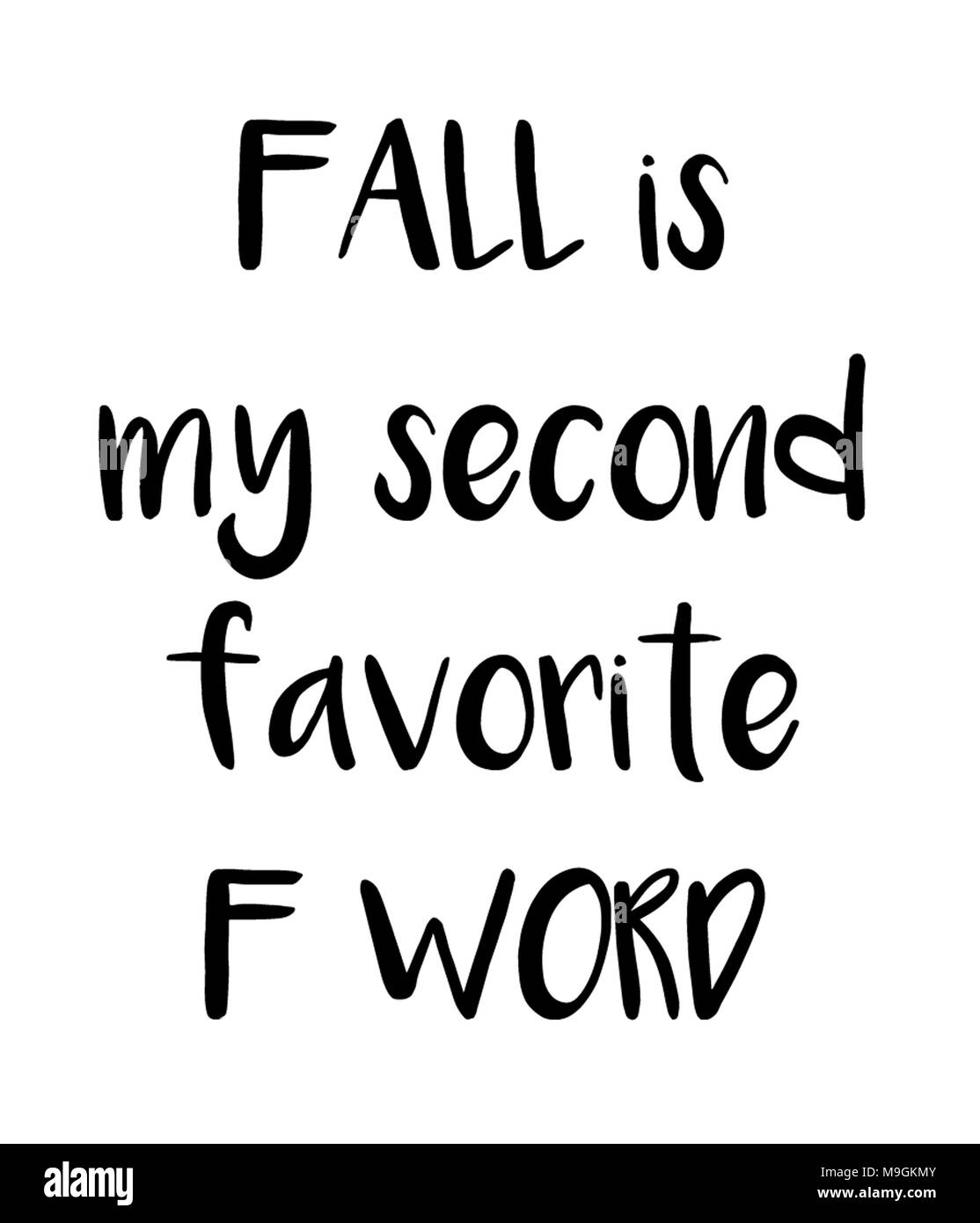 FALL is my second favorite F WORD - Stock Image