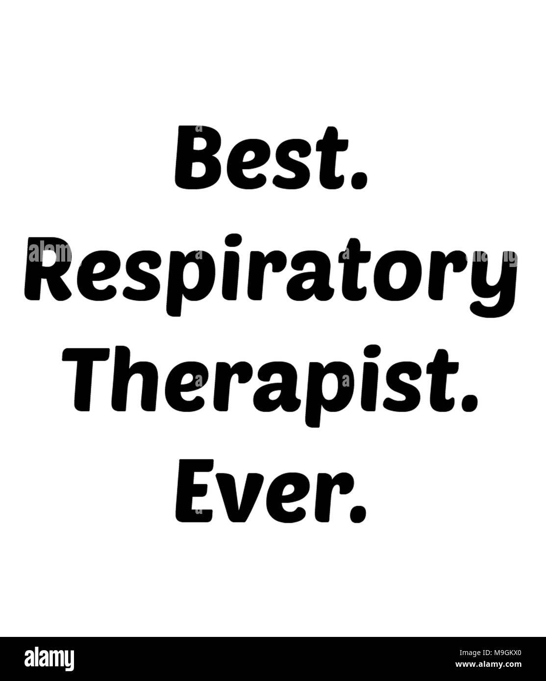 Best. Respiratory Therapist. Ever. - Stock Image
