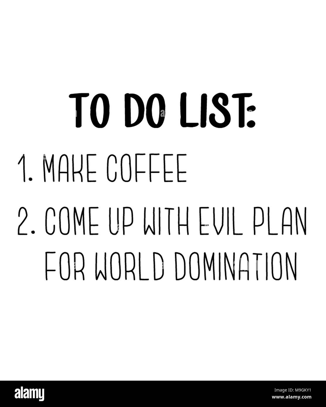 To do 1. Make coffee 2. Come up with evil plan for world domination - Stock Image