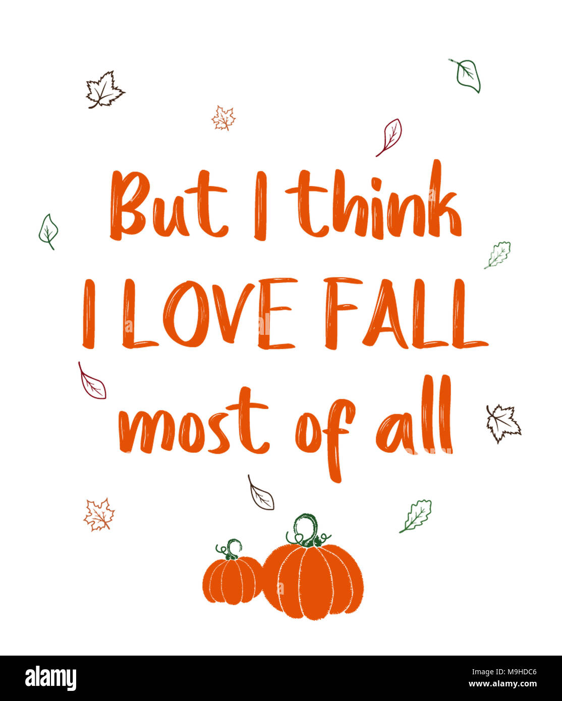 But I think I LOVE FALL most of all - Stock Image