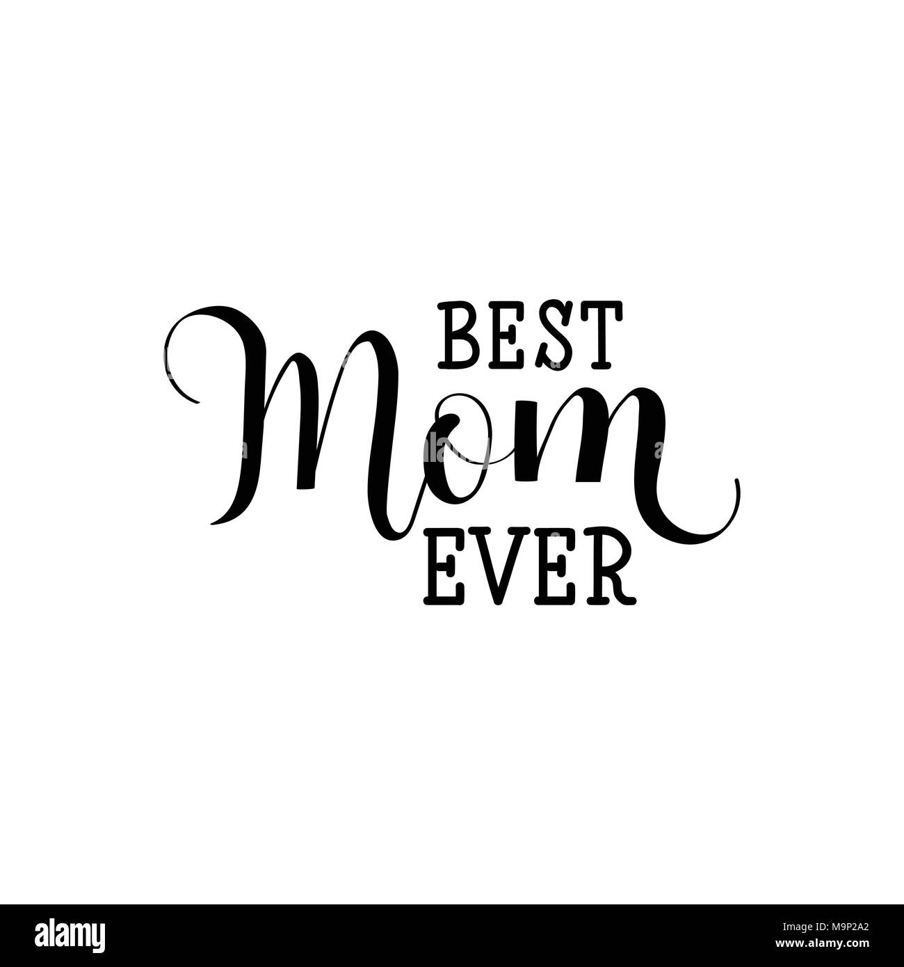 Happy mothers day card black and white stock photos images alamy best mom ever mothers day hand lettering for greeting cards posters t kristyandbryce Choice Image