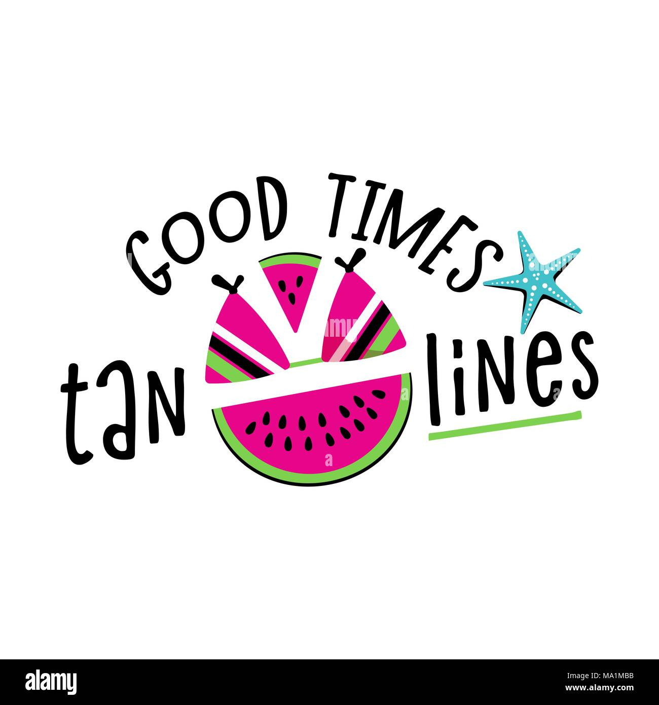 Good times and tan lines. Bright multi-colored letters. Modern and stylish hand drawn lettering. Quote. Hand-painted inscription. Motivational calligraphy poster. Stylish font typography for banner. - Stock Image
