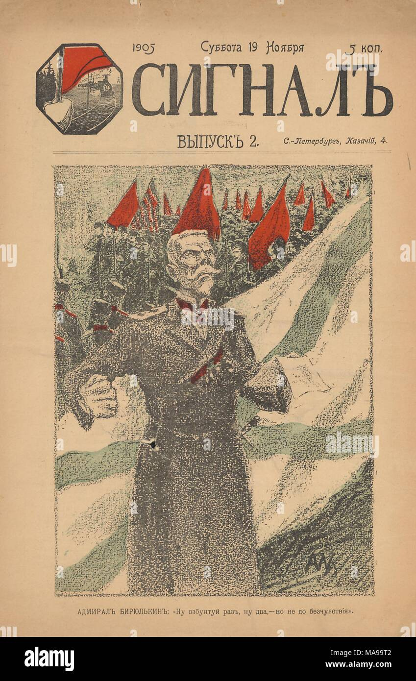 Cartoon from the front cover of the Russian satirical journal 'Signal, ' depicting a Russian Imperial Admiral making a fist with one hand and holding a paper in the another, with soldiers, some holding red flags, march across a snowy mountain in the background, and a caption reads 'Admiral Birulkin: Well hit them once or twice, just not into insensibility, ' published circa 1905, during the period of widespread social and political upheaval known as the Russian Revolution of 1905, 1905. () - Stock Image