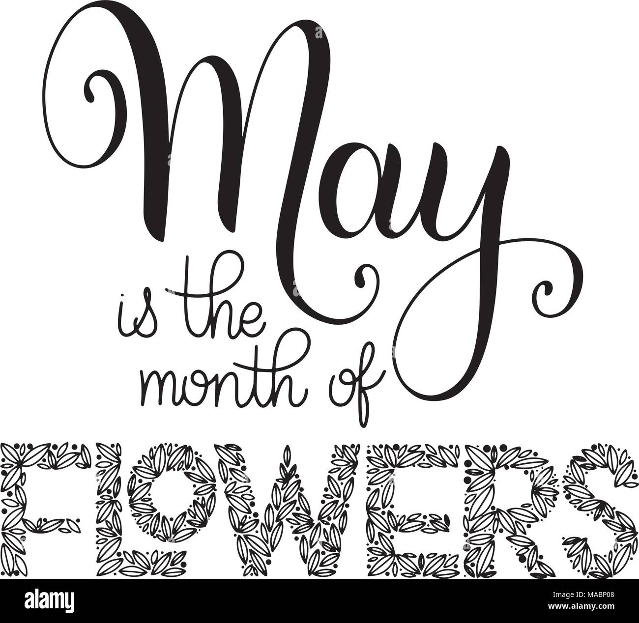 May Is The Month Of Flowers Lettering Elements For Invitations