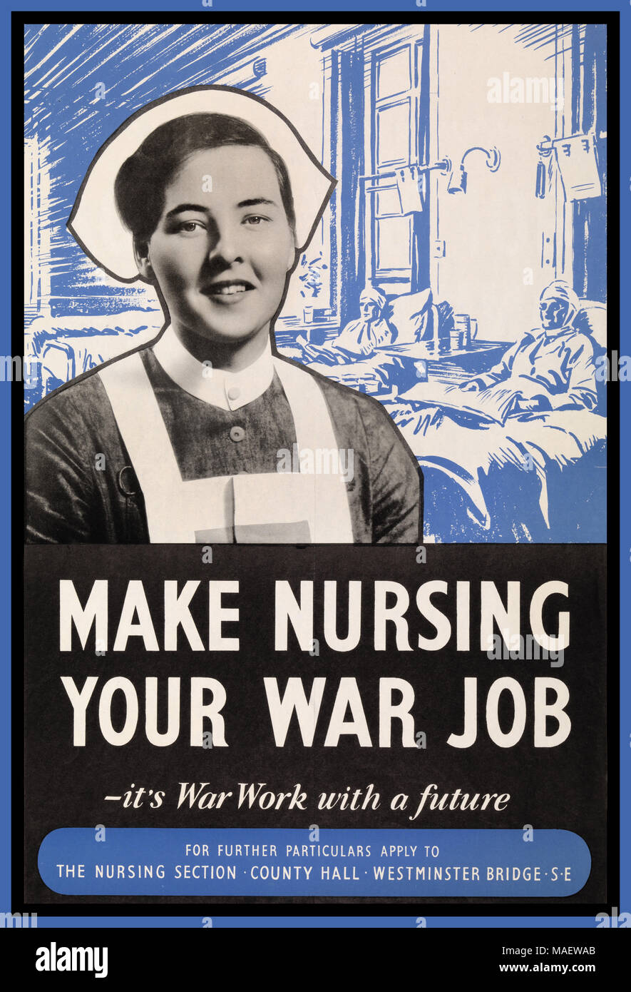 """1930's Vintage UK WW2 Recruitment poster nurse smiling In the background is a drawing of a hospital ward with two wounded soldiers lying in bed. """"MAKE NURSING YOUR WAR JOB -it's War Work with a future FOR FURTHER PARTICULARS APPLY TO THE NURSING SECTION. COUNTY HALL. WESTMINSTER BRIDGE. S.E""""   1939 - Stock Image"""