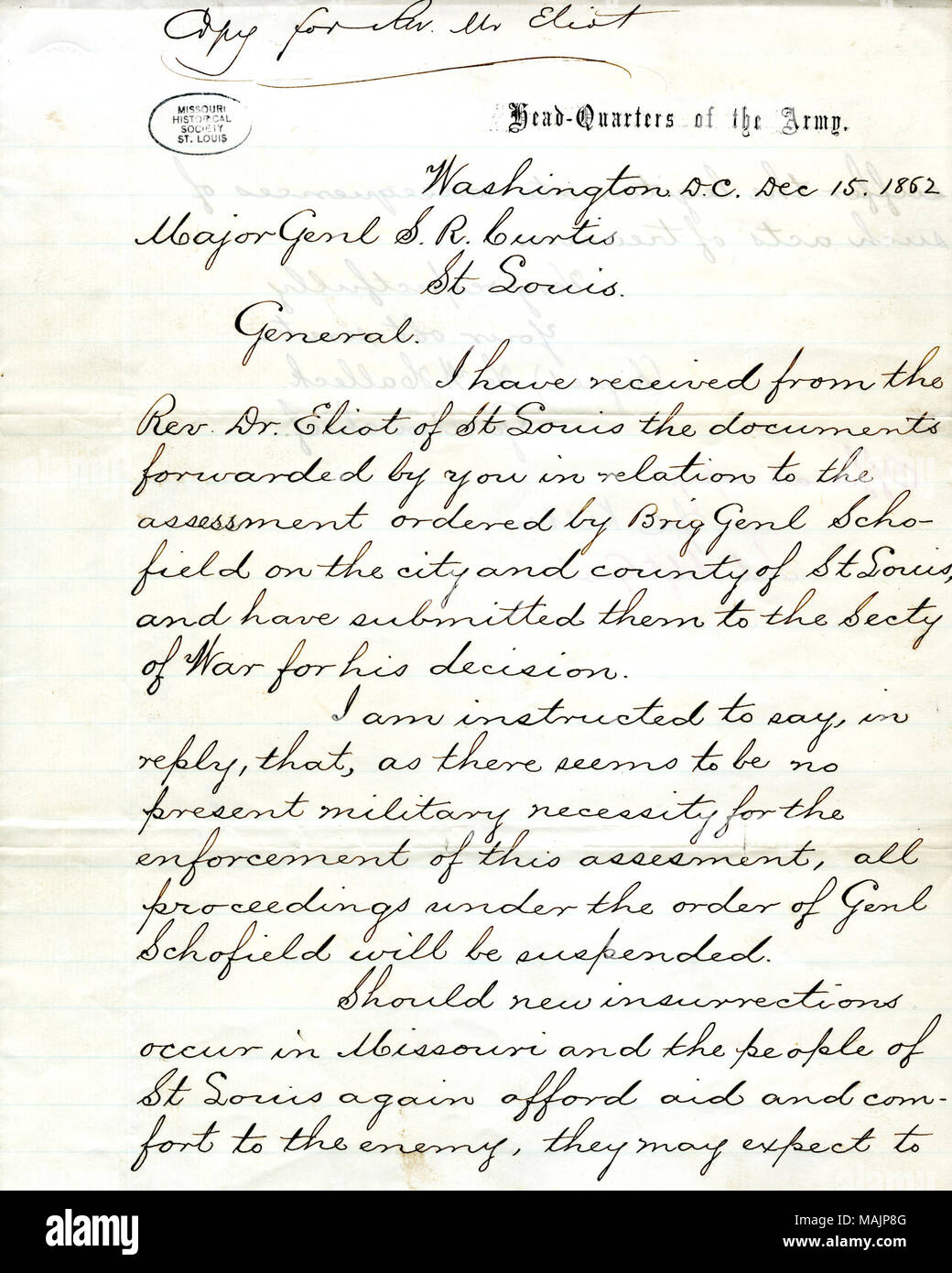 Says that the Secretary of War reviewed the documents 'in relation to the [loyalty] assessment ordered by Brig. General Schofield on the city and county of St. Louis,' says in reply that all such proceedings under Schofield will be suspended because there does not seem to be military necessity for them, and warns that new insurrections against the Union in Missouri may result in legitimate consequences for treason. Title: Official copy of letter of General H.W. Halleck, Head-Quarters of the Army, Washington, D.C., to Major General S.R. Curtis, St. Louis, December 15, 1862  . 15 December 1862.  - Stock Image