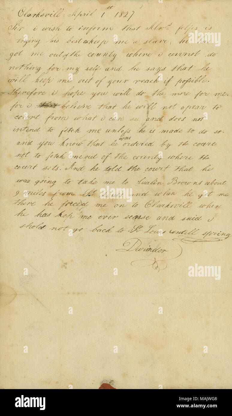 States that she is being held as a slave in Clarksville by her former owner against court orders. Title: Letter signed Dorinda, Clarksville, to Hamilton Gamble, St. Louis, April 1, 1827  . 1 April 1827. - Stock Image