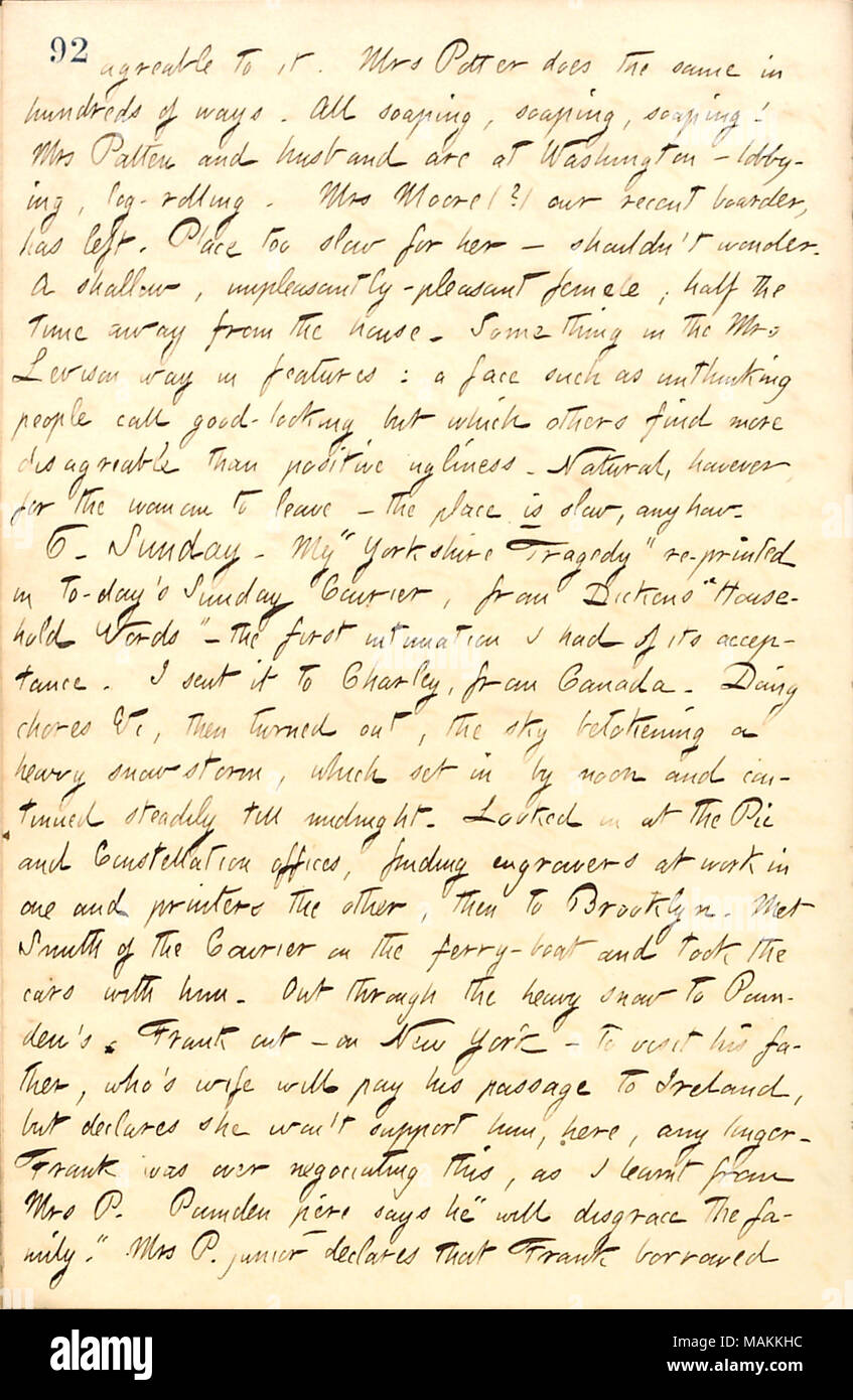 Mentions that his story, Yorkshire Tragedy, was accepted by Household Words.  Transcription: agreable to it. Mrs [Catharine] Potter does the same in hundreds of ways. All soaping, soaping, soaping! Mrs Patten and her husband [Willis Patten] are at Washington  ? lobbying, log-rolling. Mrs Moore (?) our recent boarder, has left. Place too slow for her  ? shouldn't wonder. A shallow, unpleasantly-pleasant female; half the time away from the house. Something in the Mrs [Mary] Levison way in features: a face such as unthinking people call good-looking, but which others find more disagreable than po - Stock Image