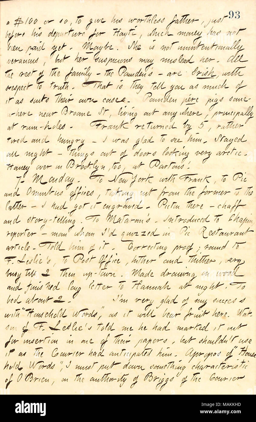 Mentions that his story, Yorkshire Tragedy, was accepted by Household Words.  Transcription: a $100 or so, to give his [Frank Pounden's] worthless father, just before his departure for Hayti, which money has not been paid yet. Maybe. She [Mrs. Pounden] is not unintentionally veracious, but her suspicions may mislead her. All the rest of the family  ? the Pounden's  ? are Irish, with respect to truth. That is they tell you as much of it as suits their own case. Pounden pere pigs somewhere near Broome St, living out anywhere, principally at rum-holes. Frank returned by 5, rather tired and hungry - Stock Image