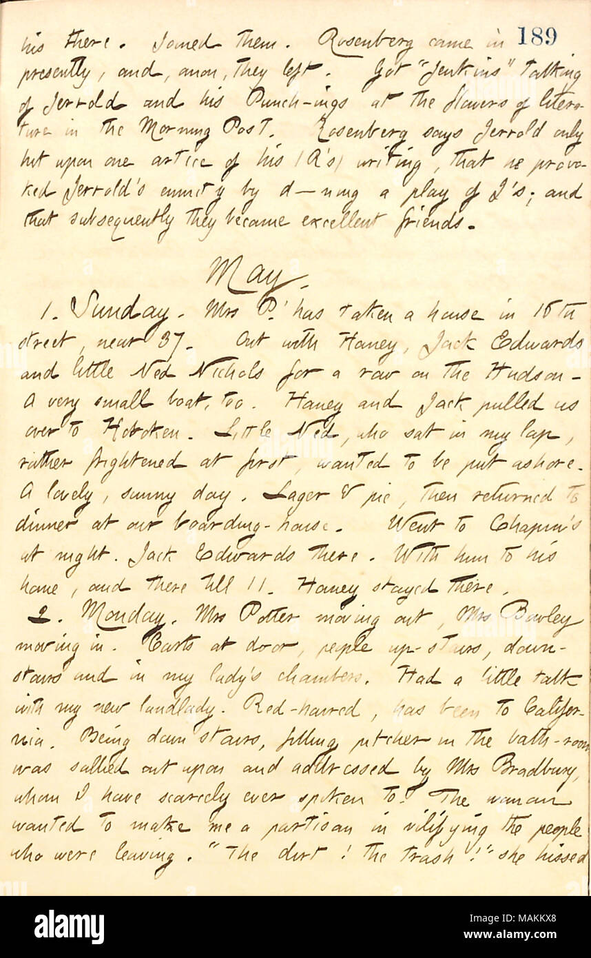 Regarding Susan Boley taking over his boarding house and Catharine Potter leaving it.  Transcription: his there. Joined them. Rosenberg came in presently, and, anon, they left. Got ?ǣJenkins ? talking of [Douglas] Jerrold and his Punch-ings at the flowers of literature in the Morning Post. Rosenberg says Jerrold only hit upon one article of his (R ?s) writing, that he provoked Jerrold ?s enmity by d__ning a play of J ?s; and that subsequently they became excellent friends. May. 1. Sunday. Mrs P. ? [Catharine Potter] has taken a house in 16th street, near 37. Out with [Jesse] Haney, Jack Edward - Stock Image