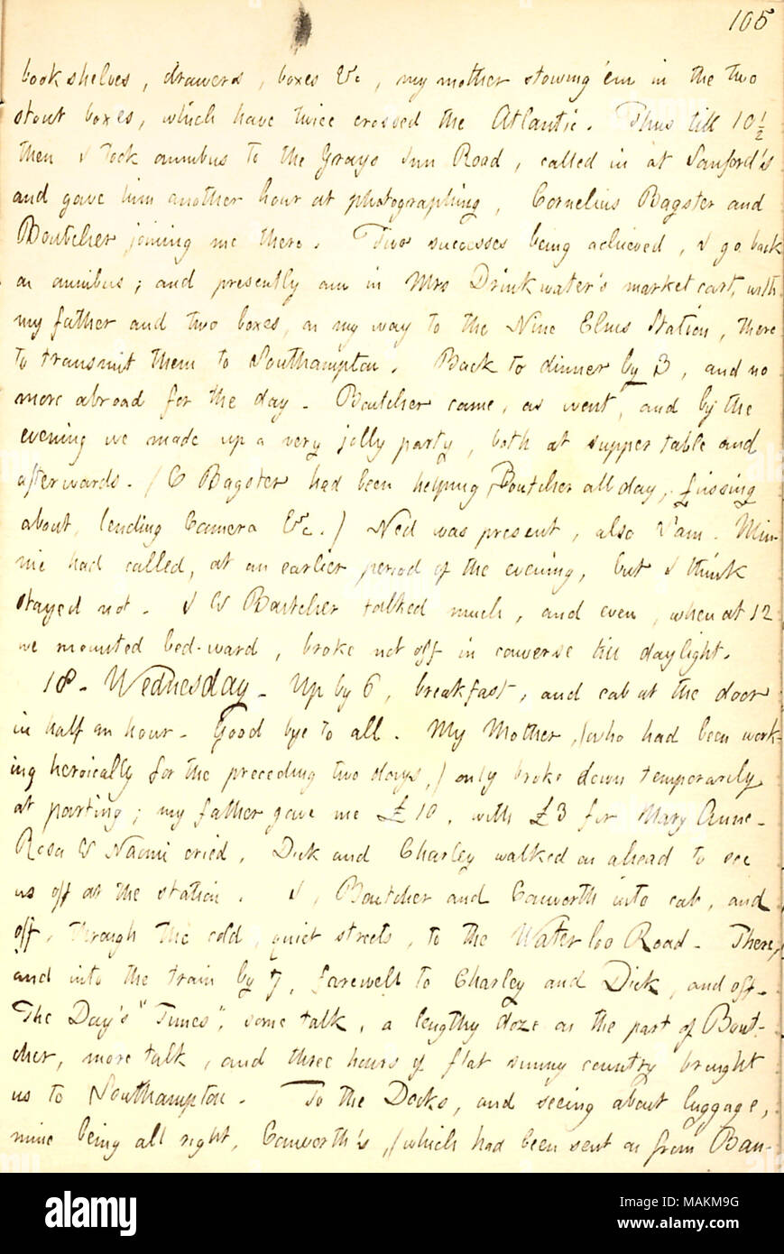 Describes the day of his departure from London to Southampton.  Transcription: bookshelves, drawers, boxes &c, my mother [Naomi Butler Gunn] stowing  ?em in the two stout boxes, which have twice crossed the Atlantic. Thus till 10 1/2 then I took omnibus to the Grays Inn Road, called in at Sanford ?s and gave him another hour at photographing, Cornelius Bagster and [William] Boutcher joining me there. Two successes being achieved, I go back on omnibus; and presently am in Mrs Drinkwater ?s market cart, with my father [Samuel Gunn, Sr.] and two boxes, on my way to the Nine Elms Station, there to - Stock Image